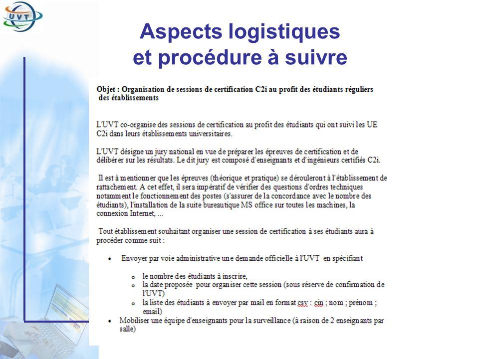 Aspects logistiques et procédure à suivre