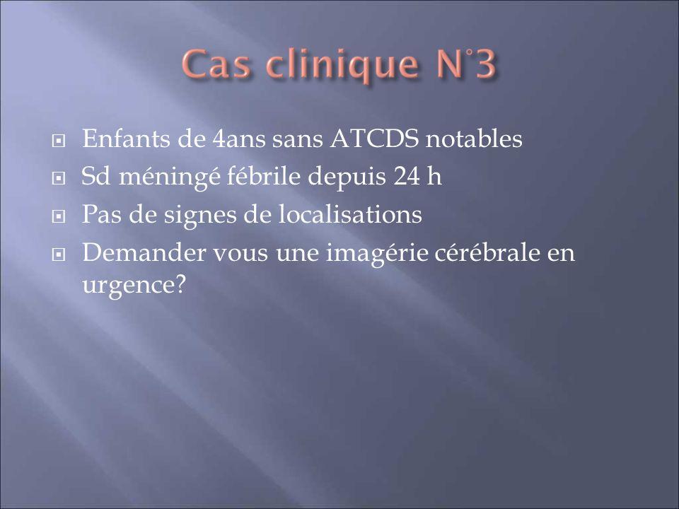 Enfants de 4ans sans ATCDS notables