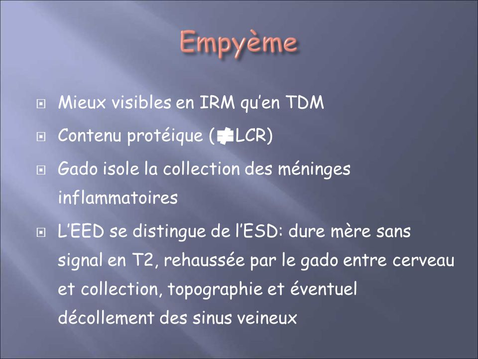 Mieux visibles en IRM qu'en TDM