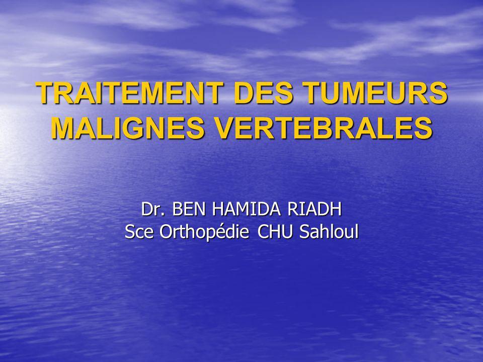 TRAITEMENT DES TUMEURS MALIGNES VERTEBRALES Dr