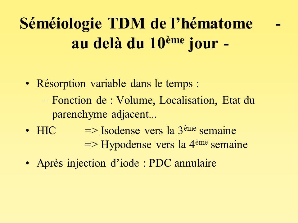 Séméiologie TDM de l'hématome - au delà du 10ème jour -
