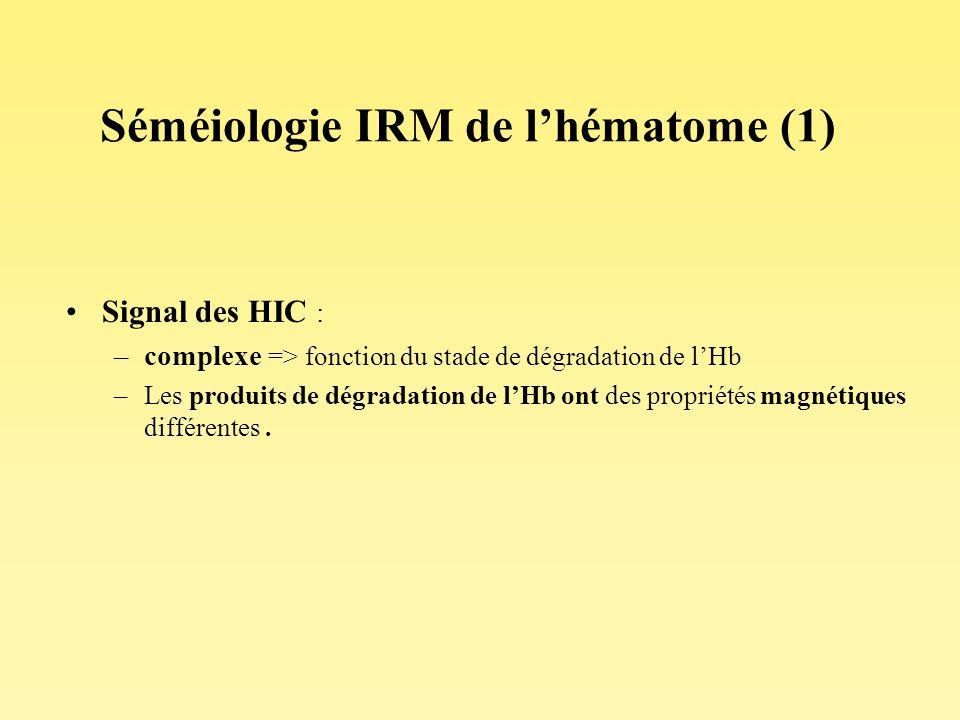 Séméiologie IRM de l'hématome (1)