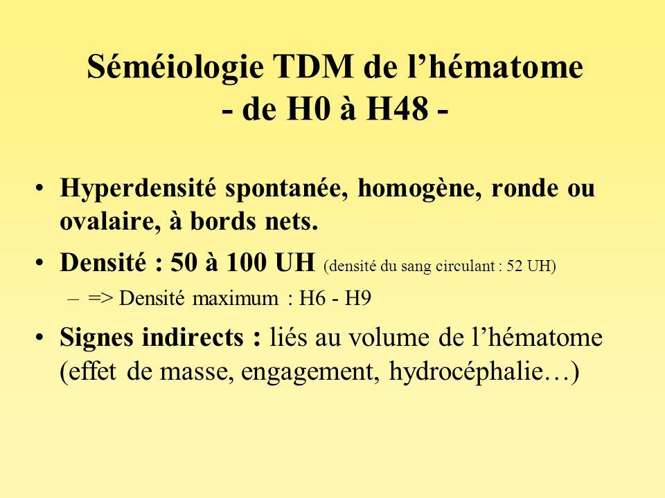 Séméiologie TDM de l'hématome - de H0 à H48 -