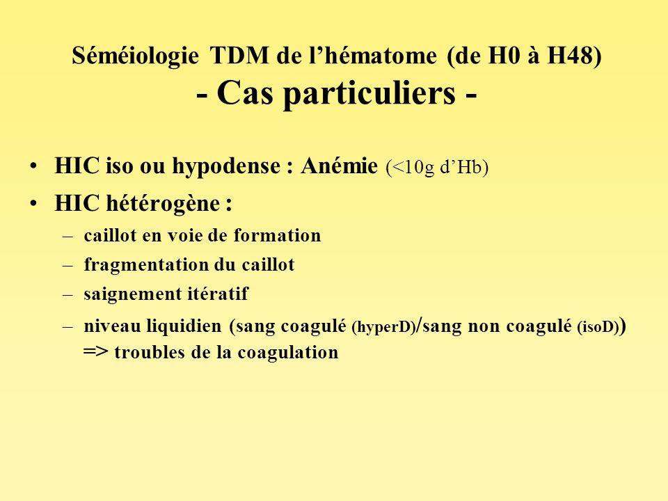 Séméiologie TDM de l'hématome (de H0 à H48) - Cas particuliers -