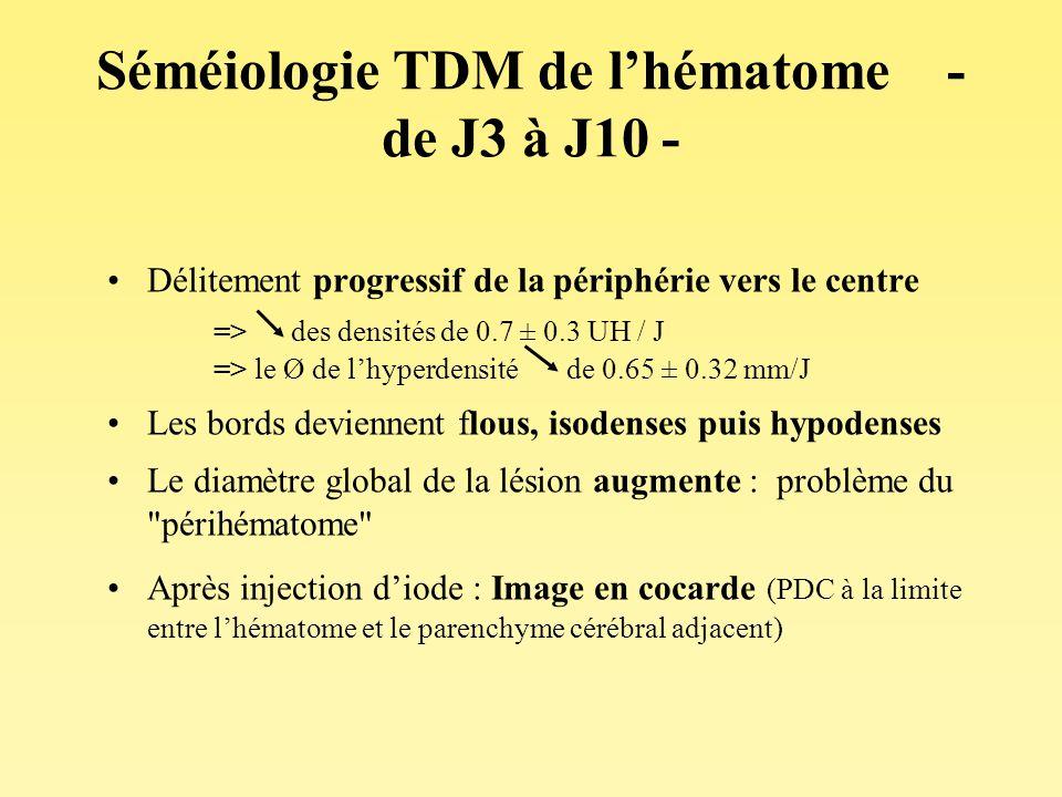 Séméiologie TDM de l'hématome - de J3 à J10 -
