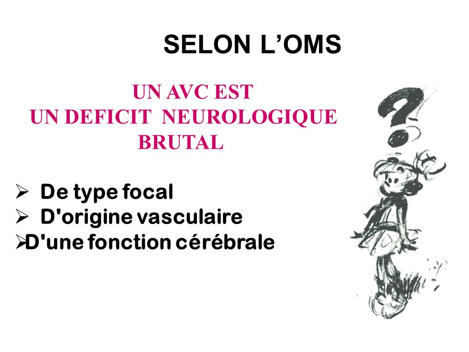 UN DEFICIT NEUROLOGIQUE