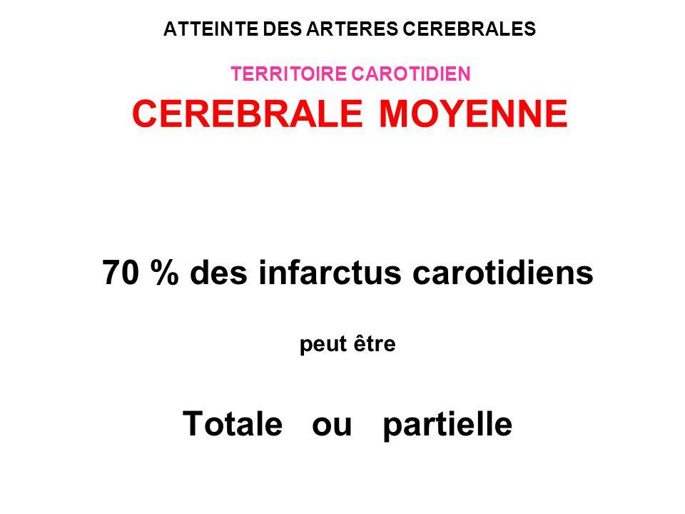 70 % des infarctus carotidiens