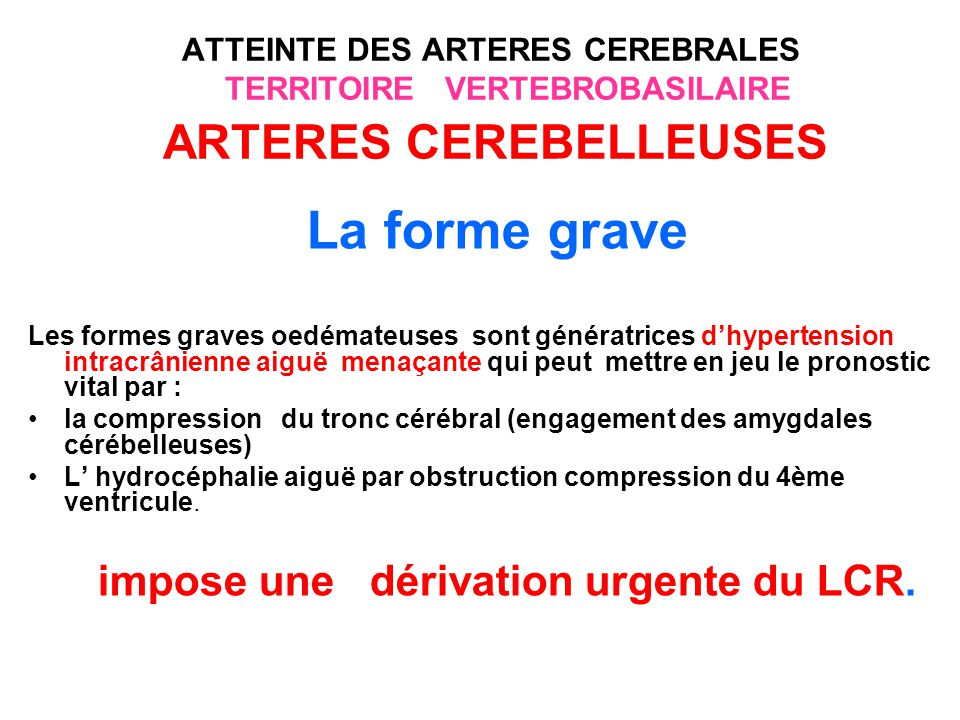 impose une dérivation urgente du LCR.