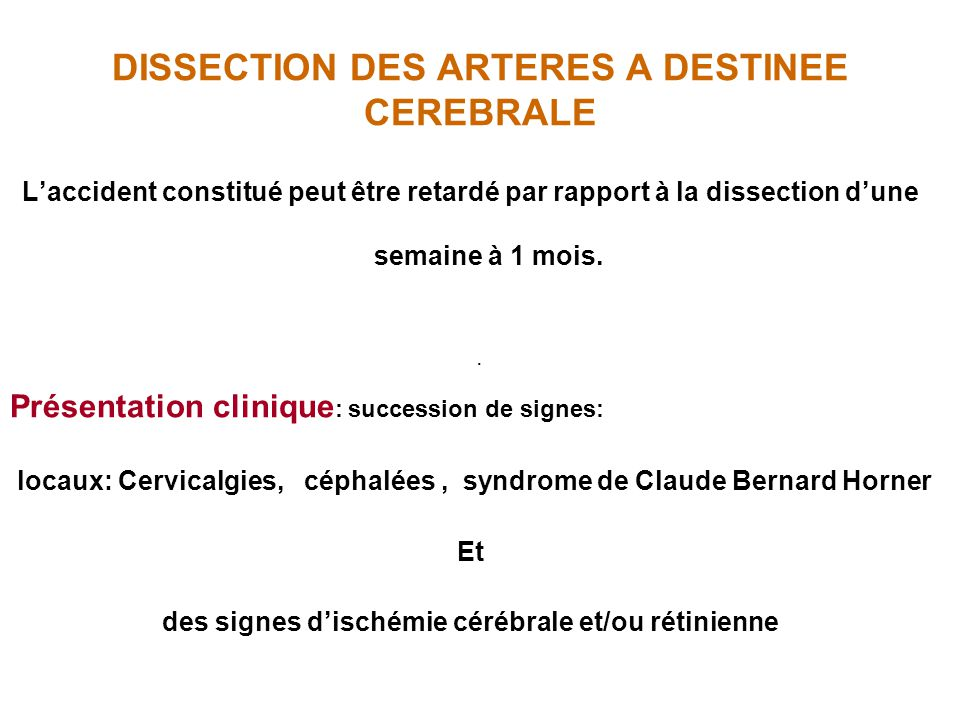 DISSECTION DES ARTERES A DESTINEE CEREBRALE