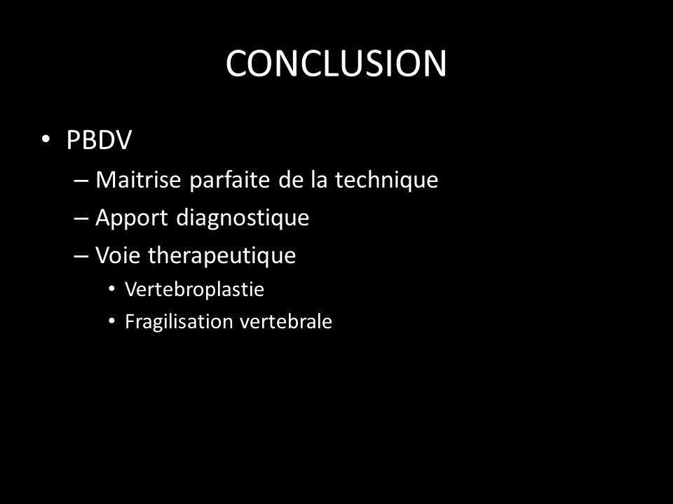 CONCLUSION PBDV Maitrise parfaite de la technique Apport diagnostique