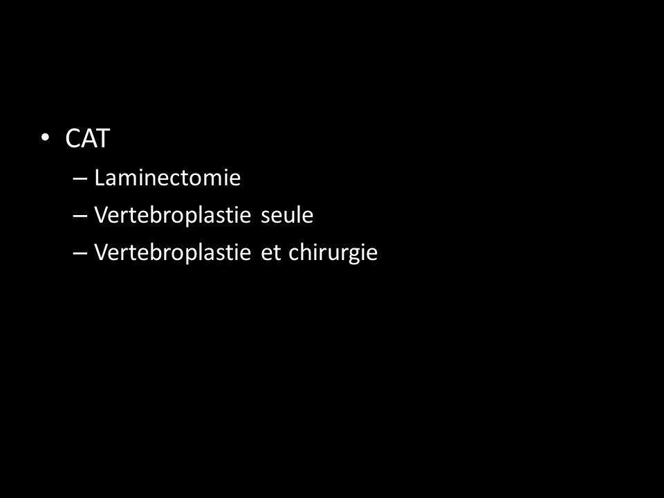 CAT Laminectomie Vertebroplastie seule Vertebroplastie et chirurgie