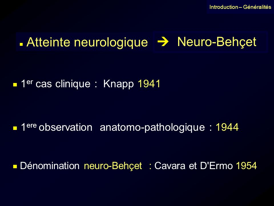  Neuro-Behçet  1er cas clinique : Knapp 1941