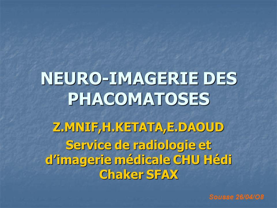 NEURO-IMAGERIE DES PHACOMATOSES