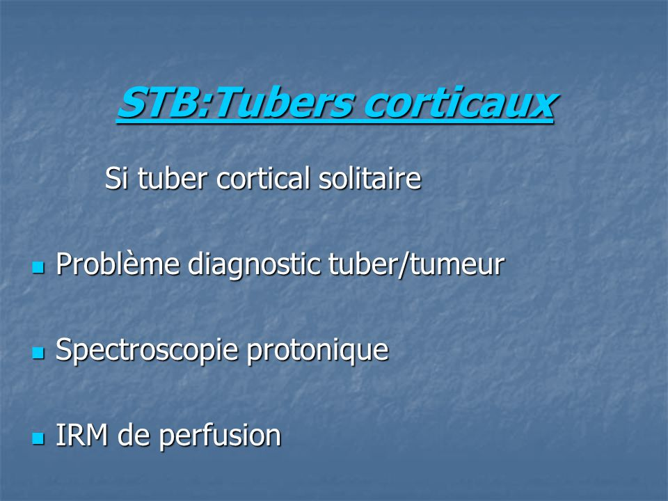 STB:Tubers corticaux Si tuber cortical solitaire