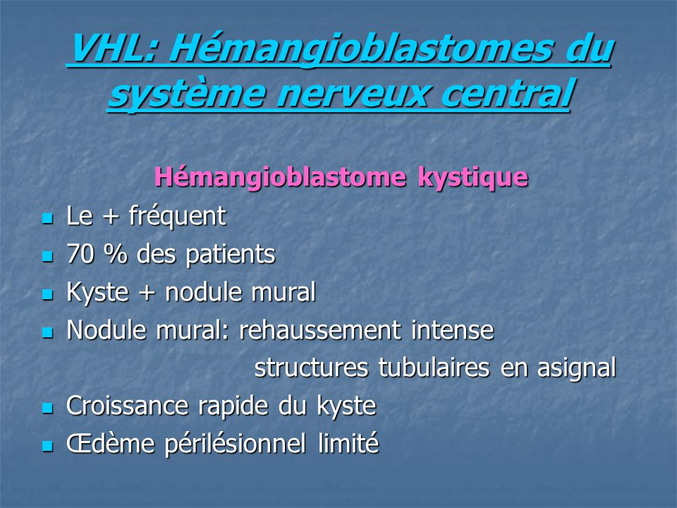 VHL: Hémangioblastomes du système nerveux central
