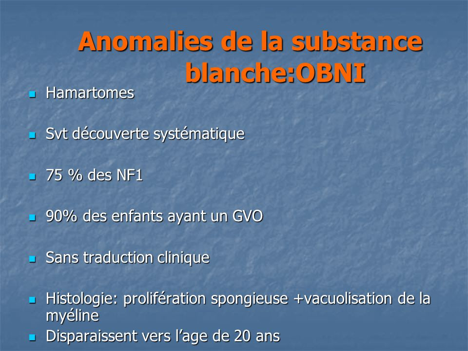 Anomalies de la substance blanche:OBNI
