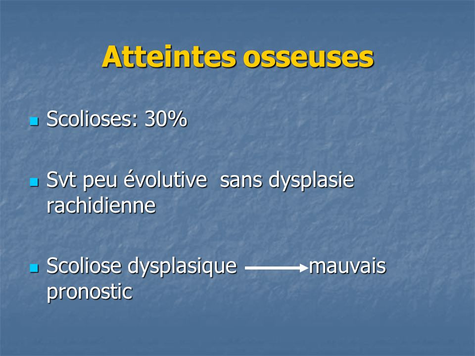 Atteintes osseuses Scolioses: 30%