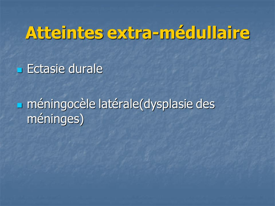 Atteintes extra-médullaire
