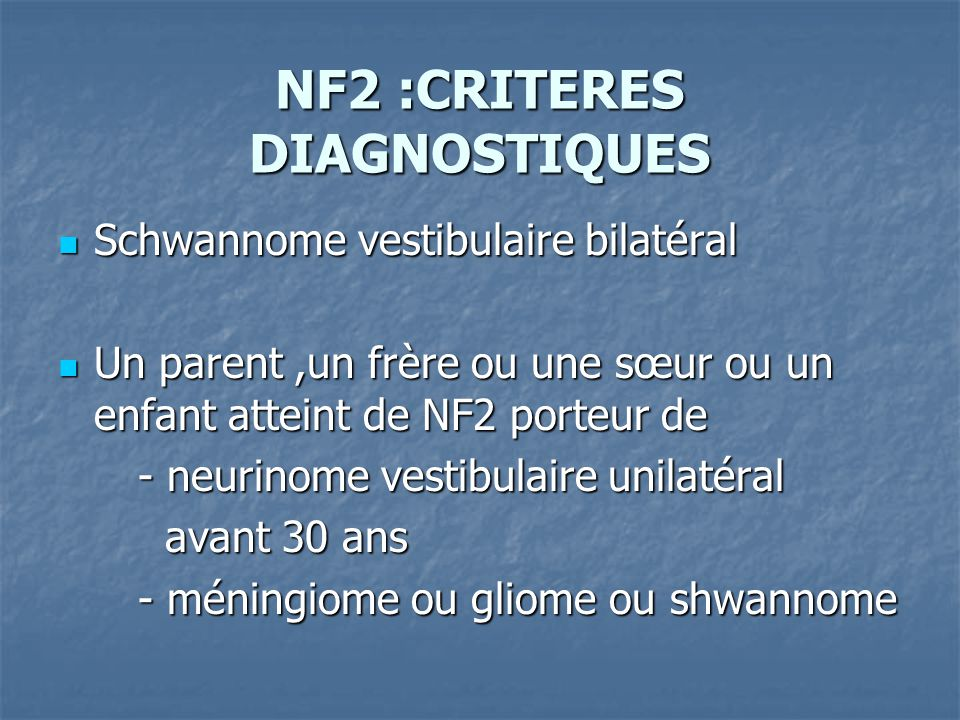 NF2 :CRITERES DIAGNOSTIQUES