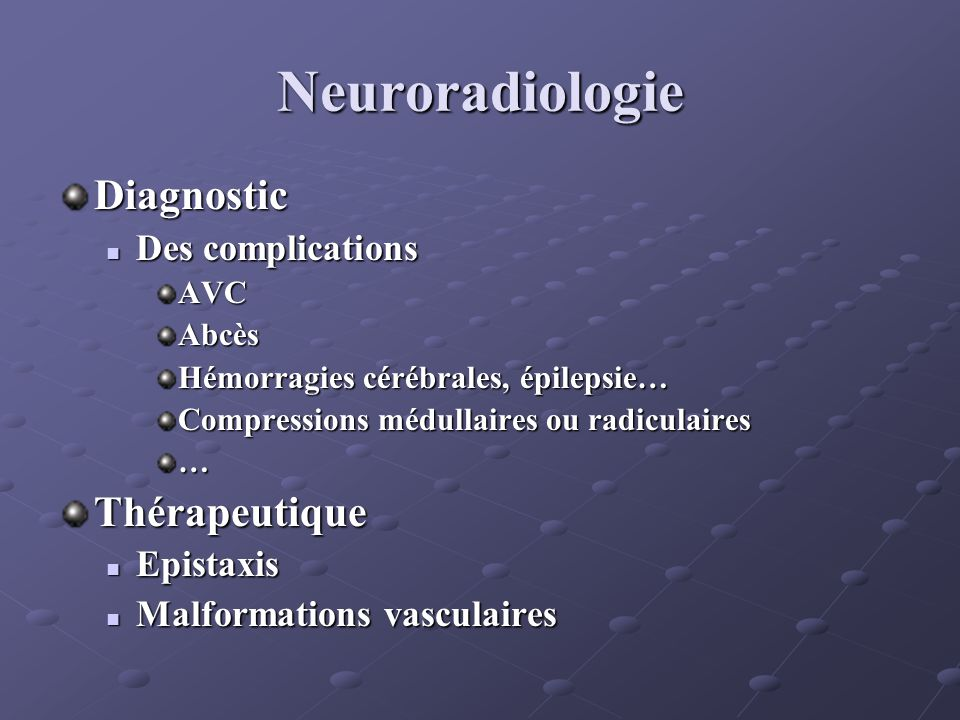 Neuroradiologie Diagnostic Thérapeutique Des complications Epistaxis