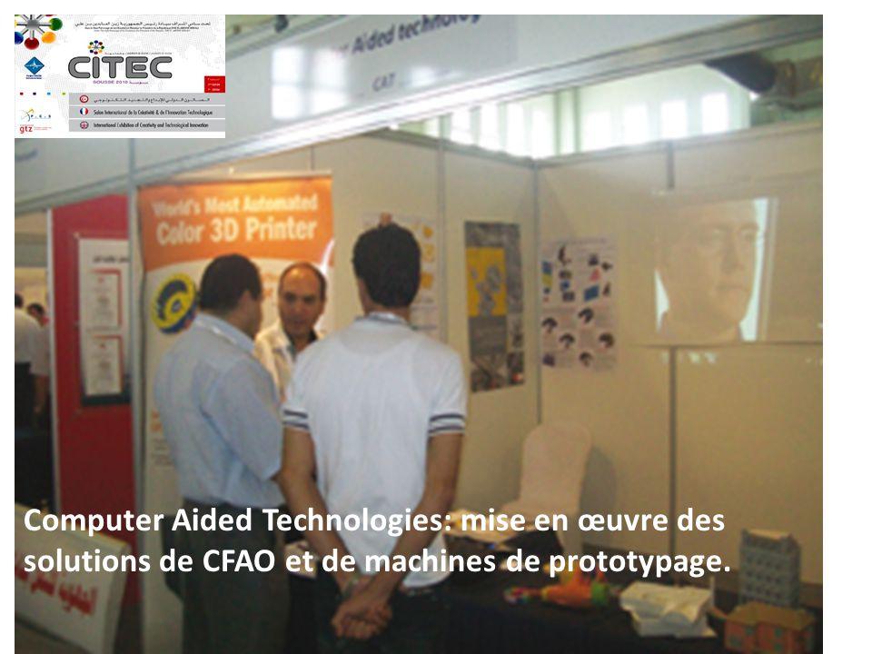 Computer Aided Technologies: mise en œuvre des solutions de CFAO et de machines de prototypage.