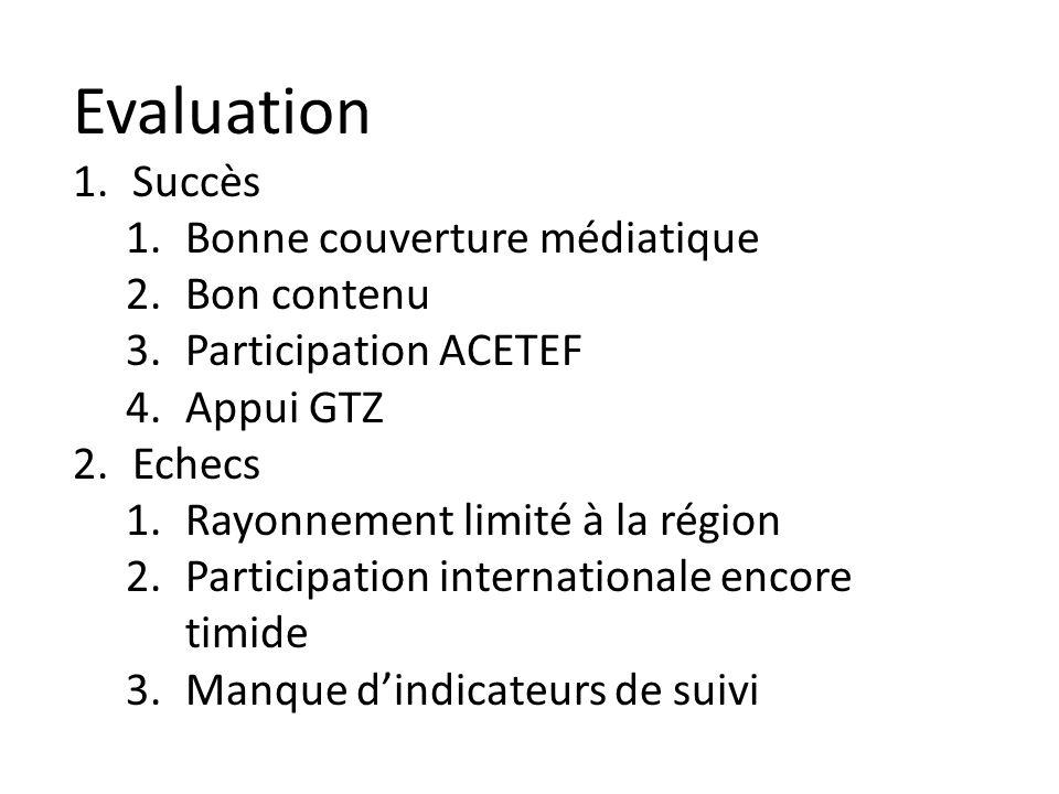 Evaluation Succès Bonne couverture médiatique Bon contenu