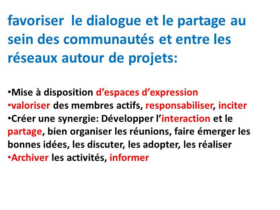 favoriser le dialogue et le partage au sein des communautés et entre les réseaux autour de projets: