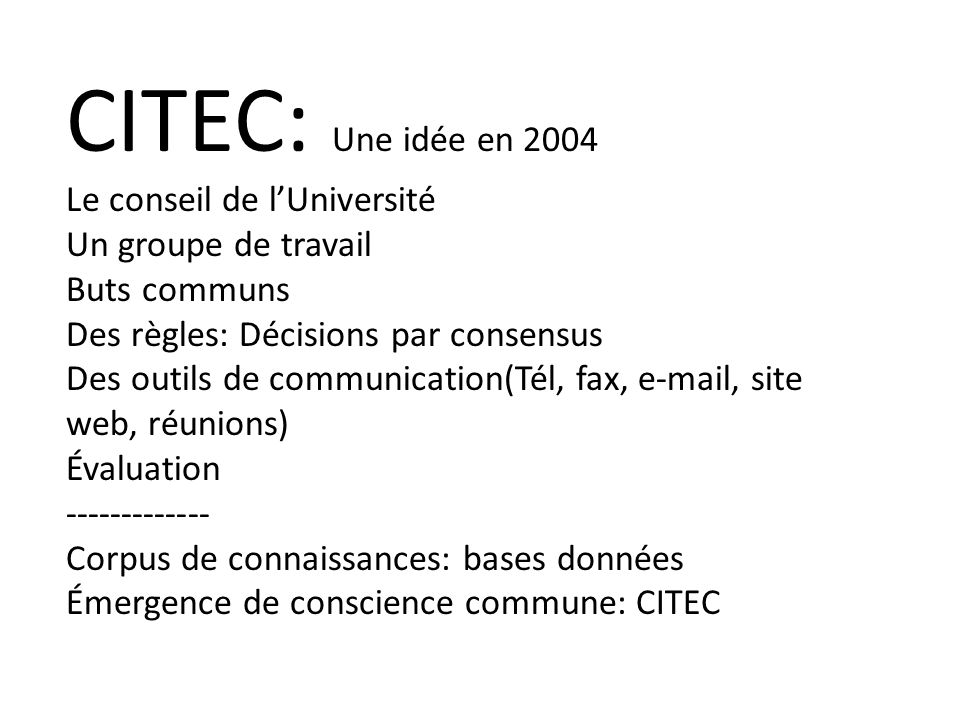 CITEC: Une idée en 2004 Le conseil de l'Université