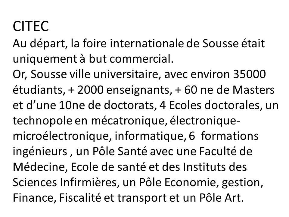 CITEC Au départ, la foire internationale de Sousse était uniquement à but commercial.