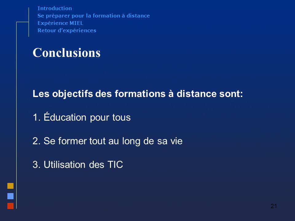 Conclusions Les objectifs des formations à distance sont: