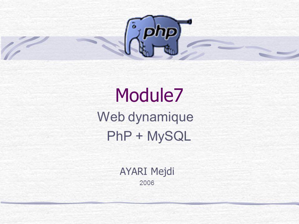 Web dynamique PhP + MySQL AYARI Mejdi 2006