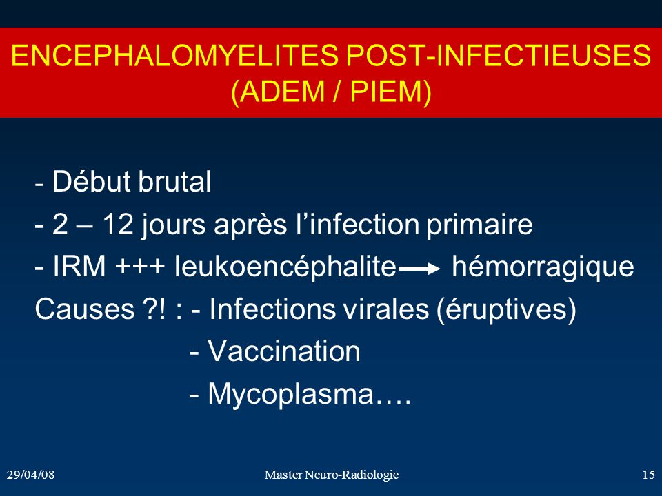 ENCEPHALOMYELITES POST-INFECTIEUSES (ADEM / PIEM)