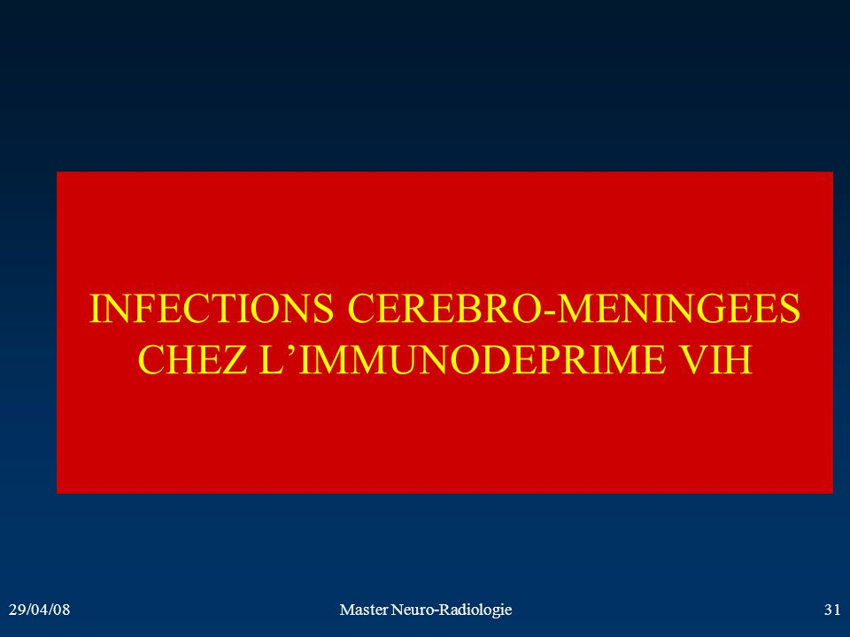 INFECTIONS CEREBRO-MENINGEES CHEZ L'IMMUNODEPRIME VIH