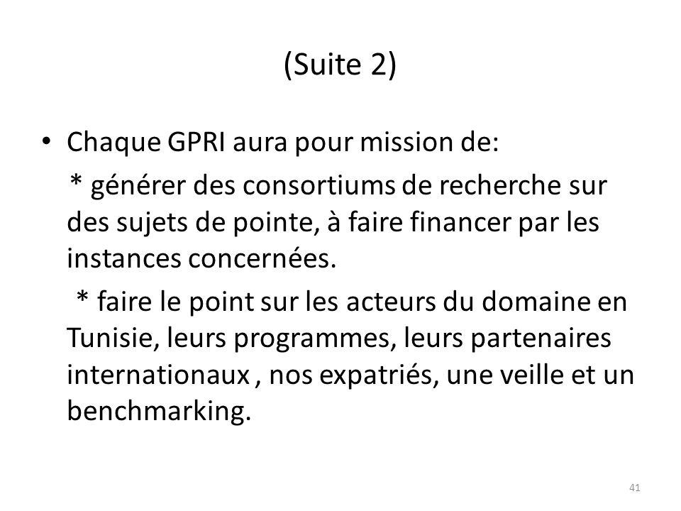 (Suite 2) Chaque GPRI aura pour mission de: