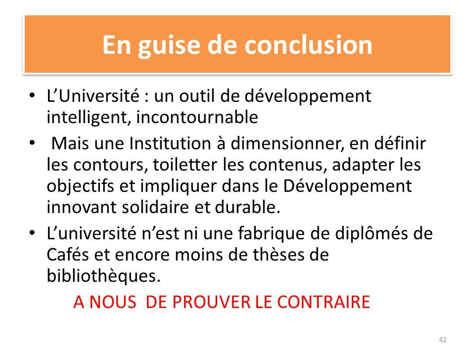 En guise de conclusion L'Université : un outil de développement intelligent, incontournable.