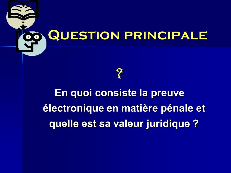 Question principale .