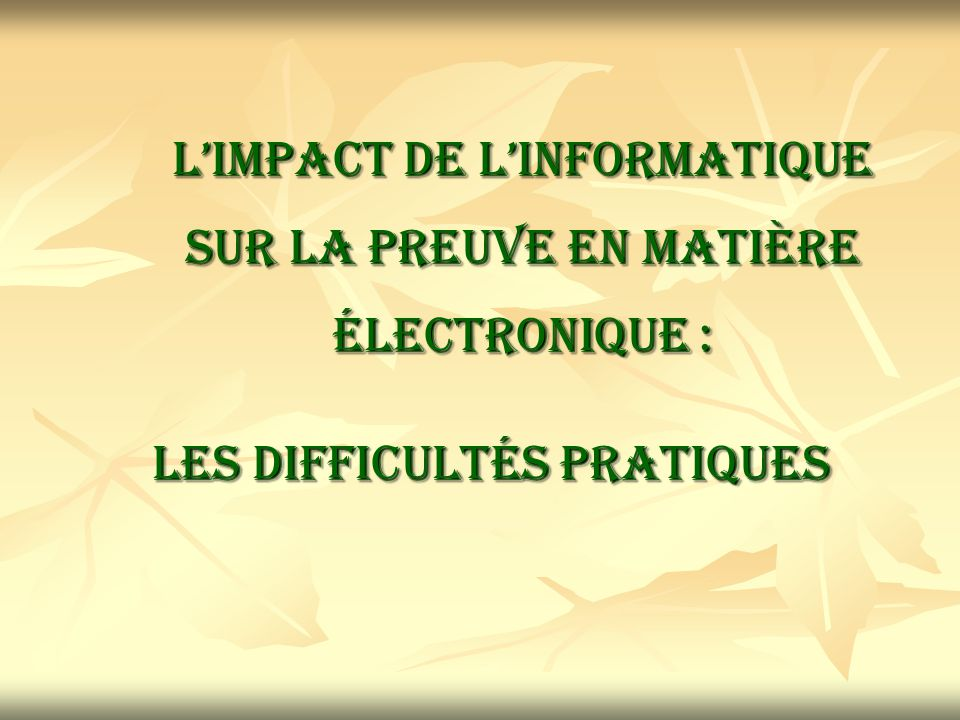 L'impact de l'informatique sur la preuve en matière électronique :