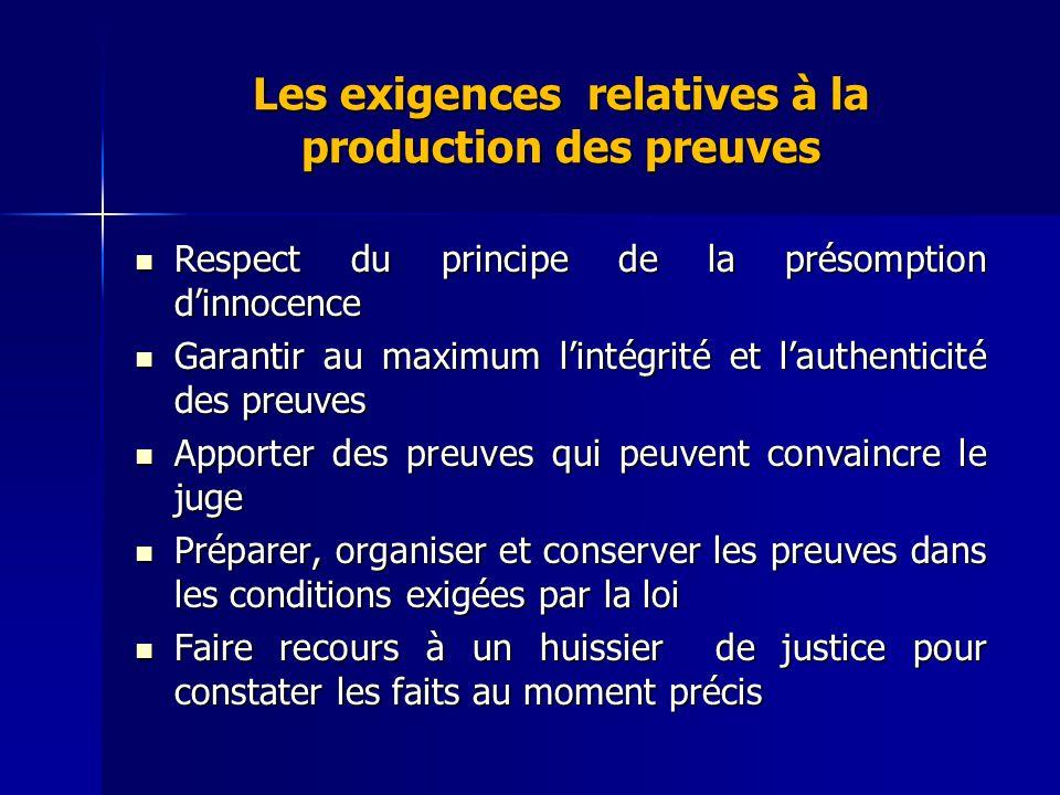 Les exigences relatives à la production des preuves