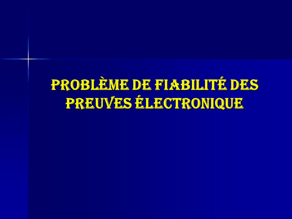 Problème de fiabilité des preuves électronique