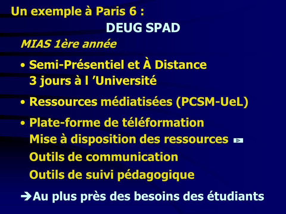 DEUG SPAD Un exemple à Paris 6 : Semi-Présentiel et À Distance