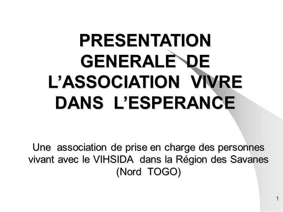 PRESENTATION GENERALE DE L'ASSOCIATION VIVRE DANS L'ESPERANCE