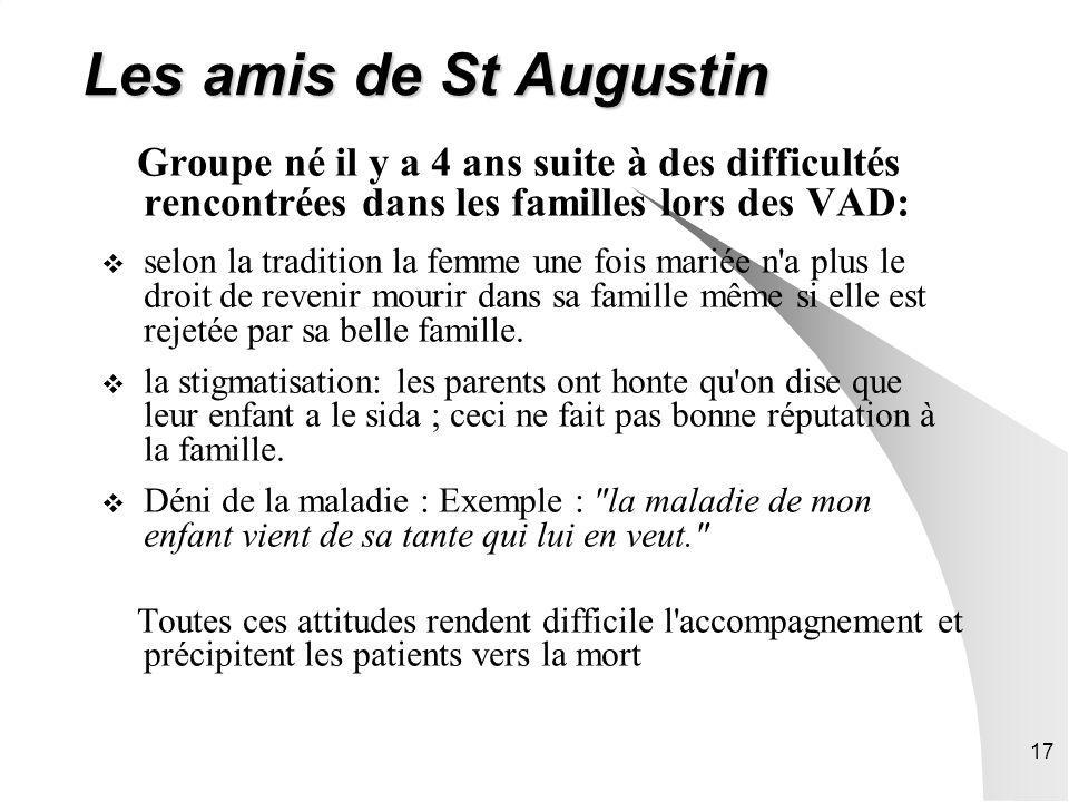 Les amis de St Augustin Groupe né il y a 4 ans suite à des difficultés rencontrées dans les familles lors des VAD: