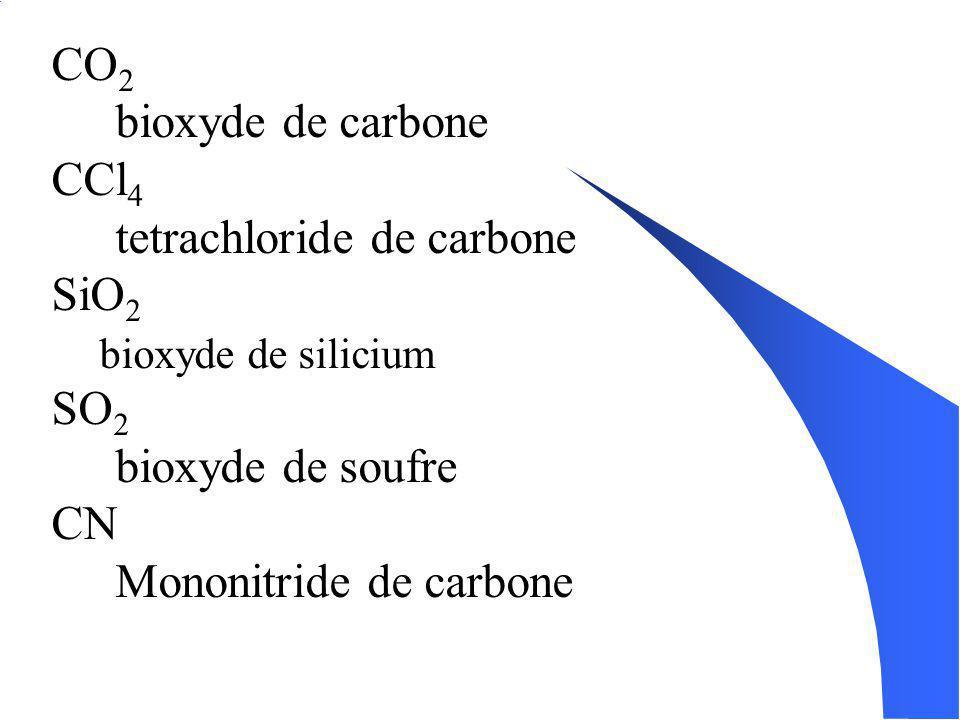tetrachloride de carbone SiO2 SO2 bioxyde de soufre CN