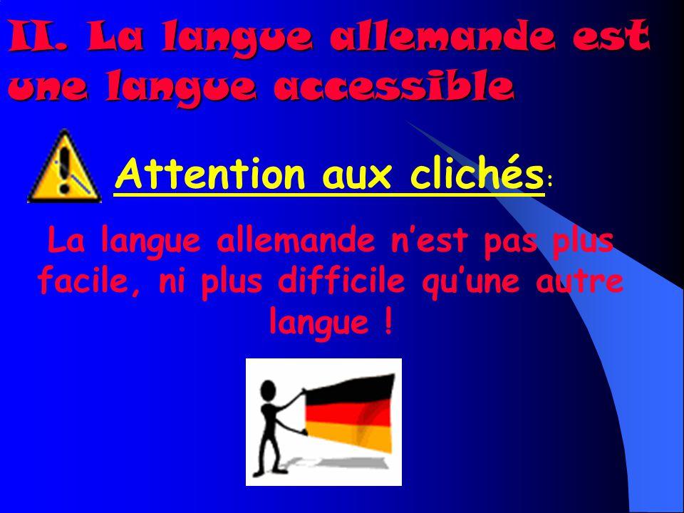 II. La langue allemande est une langue accessible
