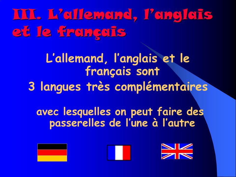 III. L'allemand, l'anglais et le français