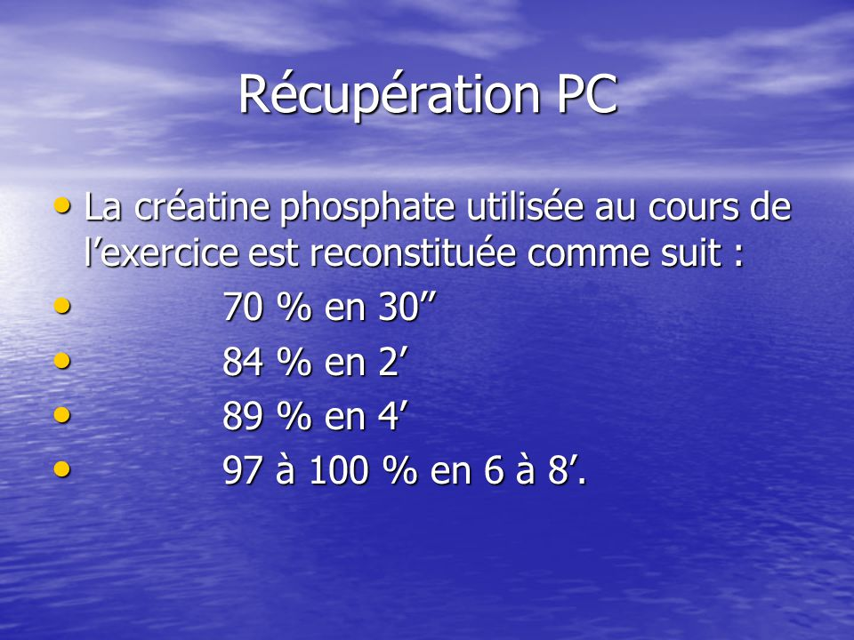 Récupération PC La créatine phosphate utilisée au cours de l'exercice est reconstituée comme suit :