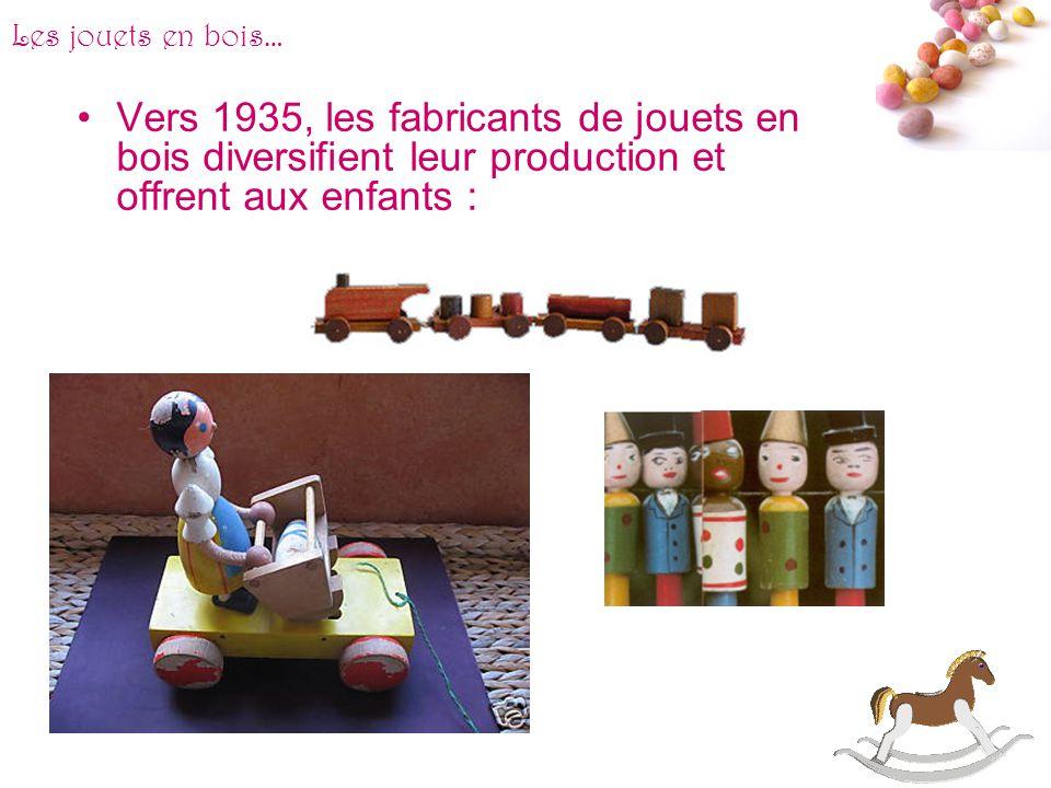 Les jouets en bois… Vers 1935, les fabricants de jouets en bois diversifient leur production et offrent aux enfants :