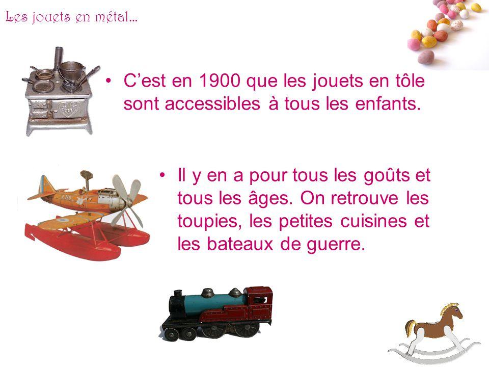 Les jouets en métal… C'est en 1900 que les jouets en tôle sont accessibles à tous les enfants.