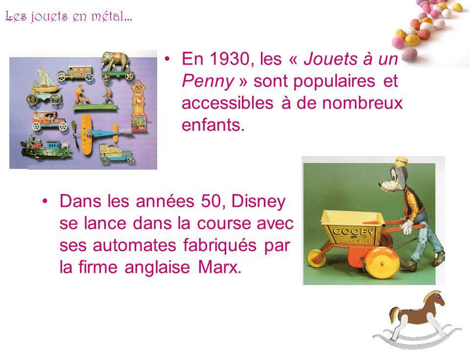 Les jouets en métal… En 1930, les « Jouets à un Penny » sont populaires et accessibles à de nombreux enfants.