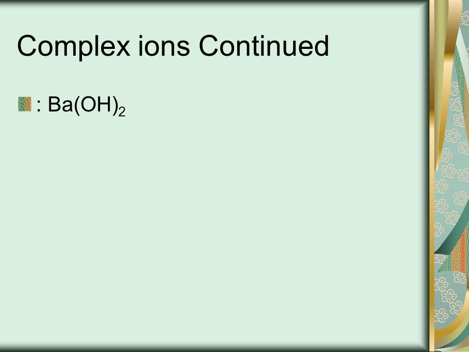 Complex ions Continued